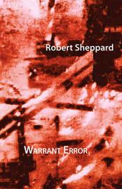 Warrant Error by Robert Sheppard