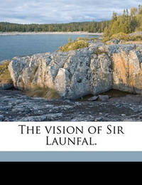 The Vision of Sir Launfal. by James Russell Lowell