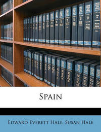 Spain by Edward Everett Hale