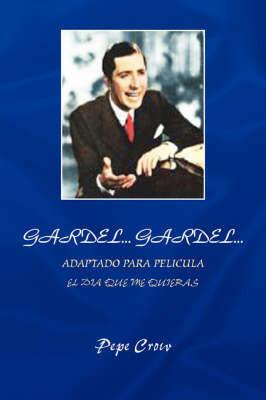 Gardel...Gardel... by Pepe Crow