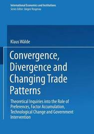 Convergence, Divergence and Changing Trade Patterns by Klaus Walde