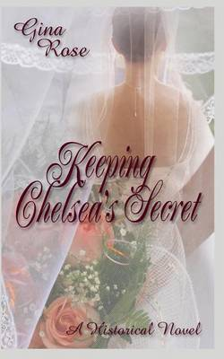 Keeping Chelsea's Secret by Gina Rose image
