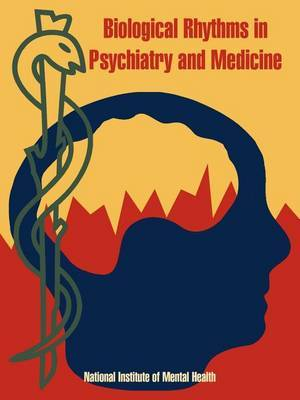 Biological Rhythms in Psychiatry and Medicine by National Institute of Mental Health