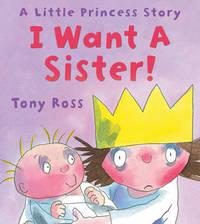 I Want a Sister! by Tony Ross image