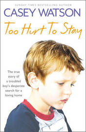 Too Hurt to Stay by Casey Watson