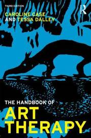The Handbook of Art Therapy by Caroline Case