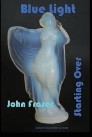 Blue Light by John Fraser