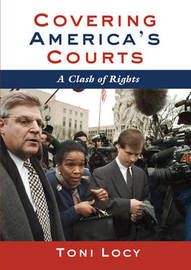 Covering America's Courts by Toni Locy