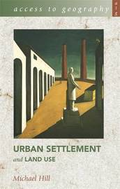 Access to Geography: Urban Settlement and Land Use by Michael Hill image