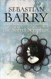 The Secret Scripture (Costa Award Winner) by Sebastian Barry