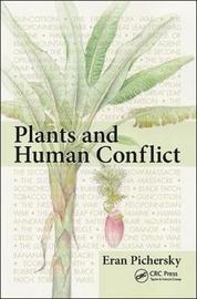 Plants and Human Conflict by Eran Pichersky