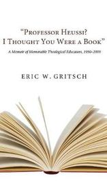 Professor Heussi? I Thought You Were a Book by Eric W Gritsch image