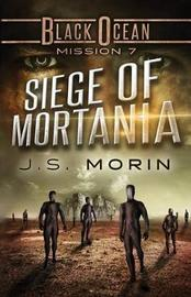 Siege of Mortania by J S Morin