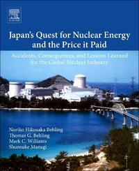 Japan's Quest for Nuclear Energy and the Price It Paid by Noriko Hikosaka Behling