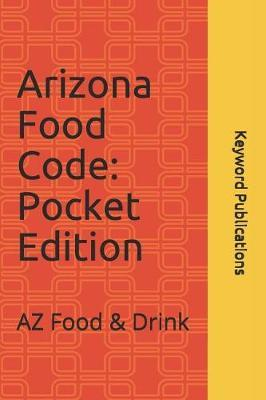 Arizona Food Code by Keyword Publications