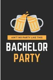 Ain't No Party Like This Bachelor Party by Debby Prints image