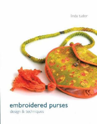 Embroidered Purses: Design and Techniques by Linda Tudor image