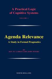 Agenda Relevance: A Study in Formal Pragmatics: Volume 1 by Gerard Meurant