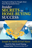 Insider Secrets to Home-Buying Success: Turning Everything You Ever Thought about Home Buying Upside Down! by Joseph M Farella
