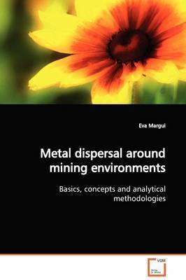 Metal Dispersal Around Mining Environments by Eva Margui
