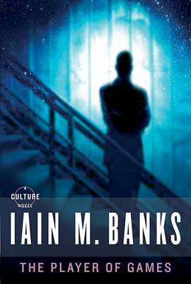 The Player of Games by Iain M Banks