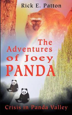 The Adventures of Joey Panda: Crisis in Panda Valley by Rick E. Patton image