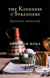 The Kindness of Strangers by Shonagh Koea
