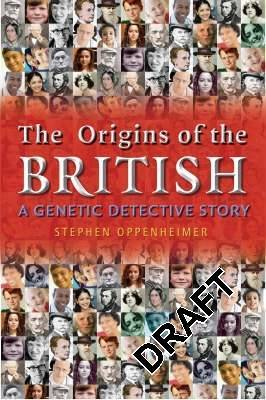 The Origins of the British: A Genetic Detective Story by Stephen Oppenheimer