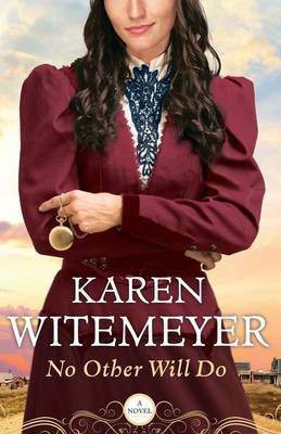 No Other Will Do by Karen Witemeyer
