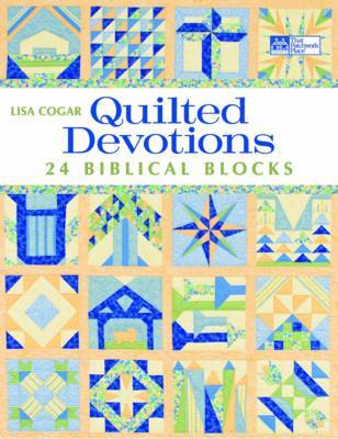 Quilted Devotions: 24 Biblical Blocks by Lisa Cogar