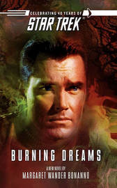 Star Trek: The Original Series: Burning Dreams by Margaret Wander Bonanno