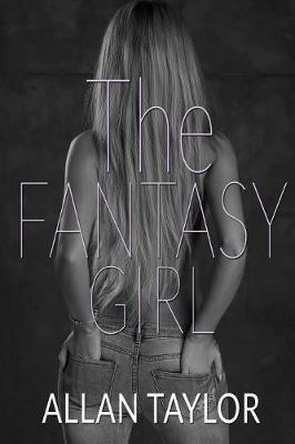 The Fantasy Girl by Allan Taylor