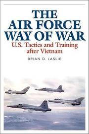 The Air Force Way of War by Brian D Laslie