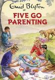 Five Go Parenting by Bruno Vincent