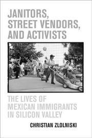 Janitors, Street Vendors, and Activists by Christian Zlolniski image