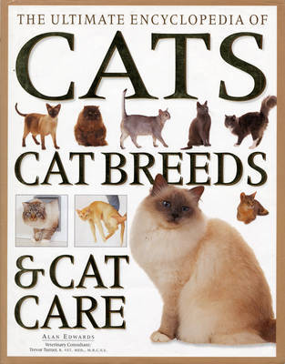 The Ultimate Encyclopedia of Cats, Cat Breeds and Cat Care by Alan Edwards image
