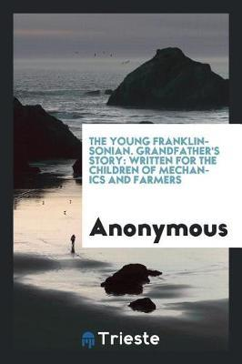 The Young Franklinsonian. Grandfather's Story by * Anonymous image