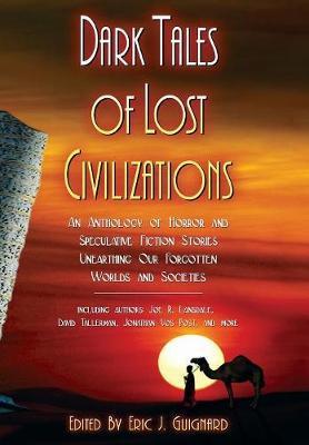 Dark Tales of Lost Civilizations by Joe R Lansdale