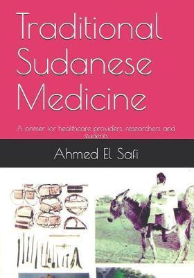 Traditional Sudanese Medicine by Ahmed El Safi