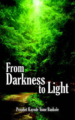 From Darkness to Light by Prophet Kayode Yome Bankole image