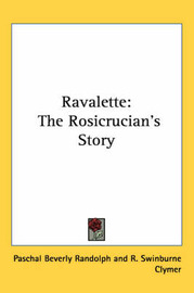 Ravalette: The Rosicrucian's Story by P.B. Randolph image