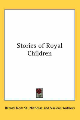 Stories of Royal Children by Retold from St. Nicholas image