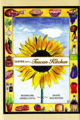 Tastes from a Tuscan Kitchen by Madeline Armillotta image