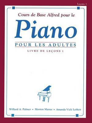 Alfred's Basic Adult Piano Course Lesson Book, Bk 1: French Language Edition by Willard Palmer