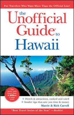 The Unofficial Guide to Hawaii by Rick Carroll