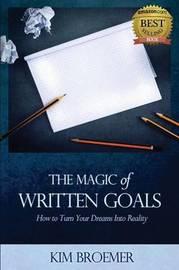 The Magic of Written Goals by Broemer Kim