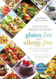 Let's Eat Out Around the World Gluten Free and Allergy Free by Kim Koeller