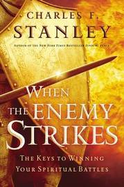 When the Enemy Strikes by Charles Stanley