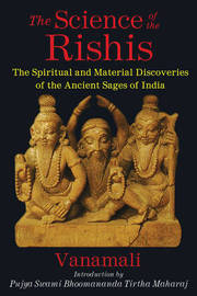 The Science of the Rishis by Vanamali