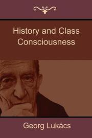 History and Class Consciousness by Georg Lukacs image